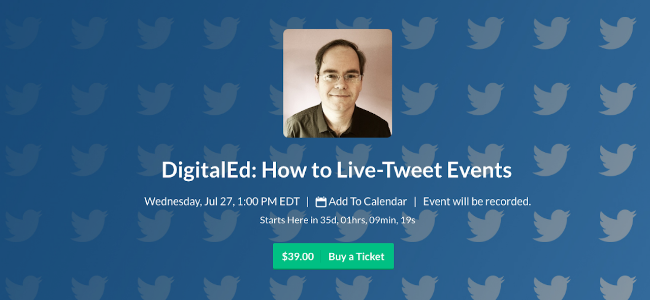 "Sign up for DigitalEd's ""How to Live-Tweet Events"" training with Ian Lamont on July 27, 2016."