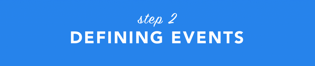 Step Two: Defining Events