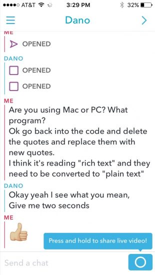 Snapchat messenger has been surprisingly useful with visual projects where I can see a student's computer screen, and we can communicate seamlessly.