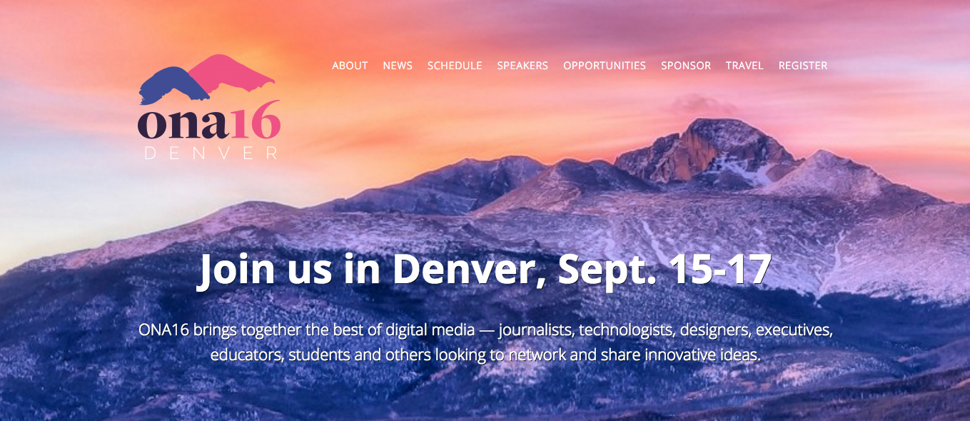 ONA16 has extended its registration deadline to Sep. 9. The conference kicks off in Denver on Sep. 15.