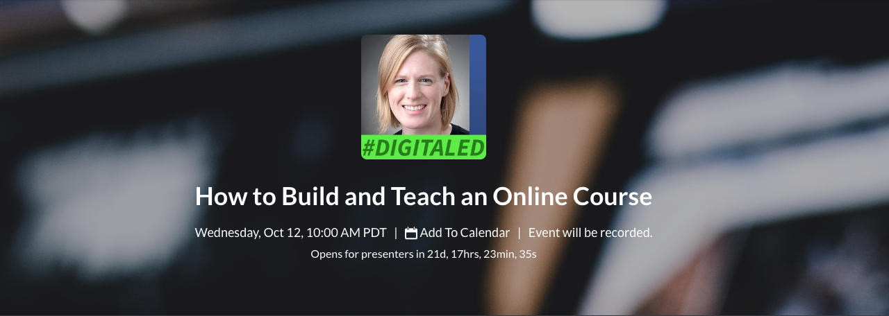 Sign up for DigitalEd's training on how to build and teach an online course.