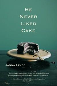 He Never Liked Cake, by Janna Leyde